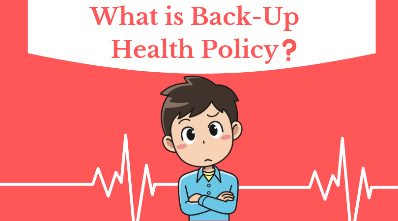 What is Backup Health Policy