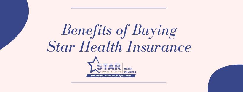 7 Benefits of Buying Star Health Insurance