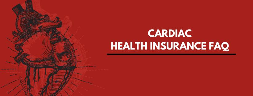 Cardiac Health Insurance FAQ