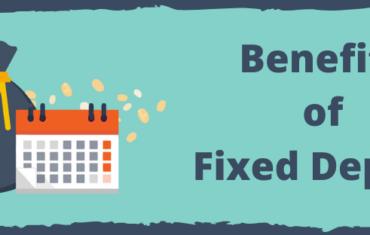Benefits of Fixed Deposit