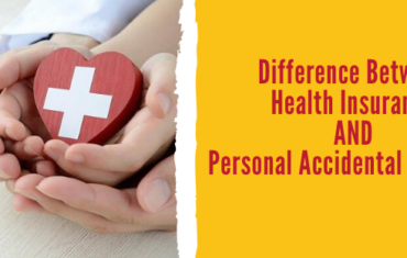 Difference Between Health Insurance and Personal Accidental Insurance