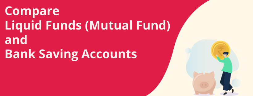 Compare-Liquid-Funds-Mutual-Fund-and-Bank-Saving-Accounts